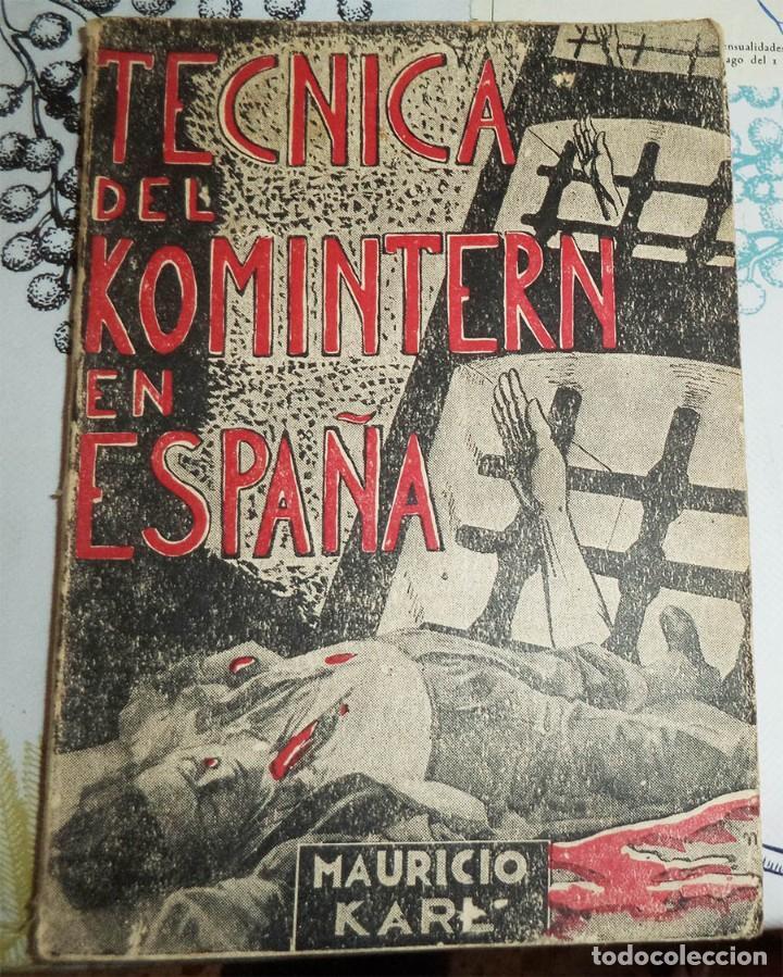 TÉCNICAS DEL KOMINTERN EN ESPAÑA MAURICIO KARL BADAJOZ 1937 RUSTICA 233 PAGINAS (Militar - Libros y Literatura Militar)