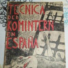 Militaria: TÉCNICAS DEL KOMINTERN EN ESPAÑA MAURICIO KARL BADAJOZ 1937 RUSTICA 233 PAGINAS. Lote 194538521
