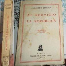 Militaria: ALEJANDRO LERROUX AL SERVICIO DE LA REPUBLICA 1930 JAVIER MORATA 2º EDICIÓN RUSTICA 280 PAGINAS . Lote 194538880