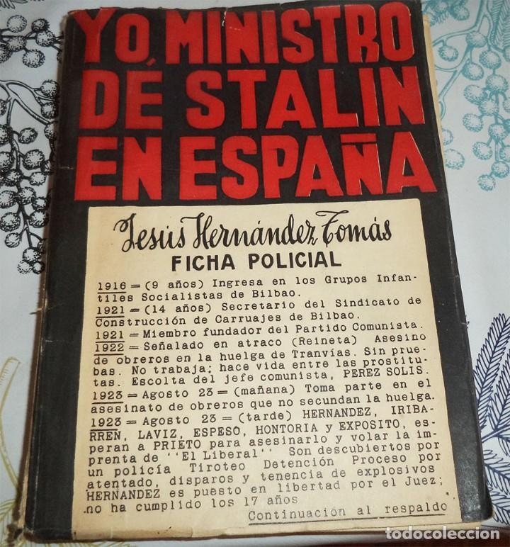 YO MINISTRO DE STALIN EN ESPAÑA JESUS HERNANDEZ TOMAS PROLOGO MAURICIO CARLAVILLA ED. NOS 2ª EDICION (Militar - Libros y Literatura Militar)
