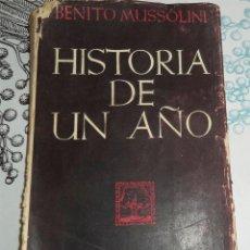 Militaria: HISTORIA DE UN AÑO BENITO MUSSOLINI ED. Y PUBLICACIONES ESPAÑOLAS TEMAS ACTUALES I PASTA DURA CON CU. Lote 194539042