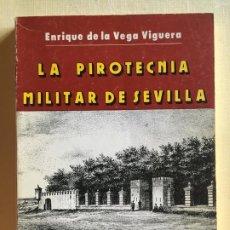 Militaria: LA PIROTECNIA MILITAR DE SEVILLA. Lote 194570948