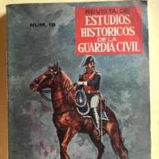 Militaria: REVISTA DE ESTUDIOS HISTÓRICOS DE LA GUARDIA CIVIL NUM.19 AÑO X 1977. Lote 194572267