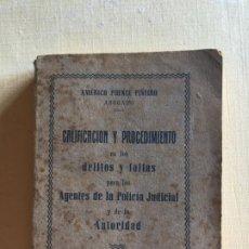 Militaria: CALIFICACIÓN Y PROCEDIMIENTO EN LOS DELITOS Y FALTAS PARA LOS AGENTES DE LA POLICÍA JUDICIAL. Lote 194572818
