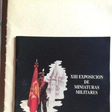 Militaria: XIII EXPOSICIÓN DE MINIATURAS MILITARES. Lote 194579410