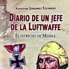 Militaria: DIARIO DE UN JEFE DE LA LUFTWAFFE. EL ESTRECHO DE MESSINA. KOMMODORE JOHANNES STEINHOFF. Lote 194604125