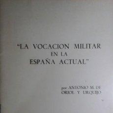Militaria: LA VOCACIÓN MILITAR EN LA ESPAÑA ACTUAL / POR ANTONIO M. DE ORIOL Y URQUIJO. PUNTA EUROPA, 1967. . Lote 194620288