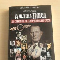 """Militaria: LIBRO """"A ULTIMA HORA"""" EL COMPLOT DE LOS PILOTOS DE CAZA. AUTOR JOHANNES STEINHOFF. Lote 194653070"""