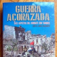 Militaria: GUERRA ACORAZADA. SEIS ASPECTOS DEL COMBATE CON TANQUES.. Lote 194653723