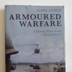 Militaria: ARMOURED WARFARE, A MILITARY , POLITICAL AND GLOBAL HISTORY- ALARIC SEARLE. Lote 194661595