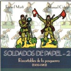 Militaria: SOLDADOS DE PAPEL 2. RECORTABLES DE LA POSGUERRA (1939-1961). EDITORIAL SALVATELLA, 2009. Lote 194680785