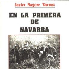 Militaria: EN LA PRIMERA DE NAVARRA. MEMORIAS DE UN VOLUNTARIO NAVARRO EN RADIO REQUETÉ DE CAMPAÑA. Lote 194687585