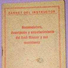 Militaria: CARNET DEL INSTRUCTOR, NOMENCLATURA, DESCRIPCIÓN Y ENTRETENIMIENTO DEL FUSIL MAUSER. Lote 194689765