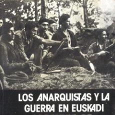Militaria: LOS ANARQUISTAS Y LA GUERRA EN EUSKADI. LA COMUNA DE SAN SEBASTIÁN. Lote 194691805