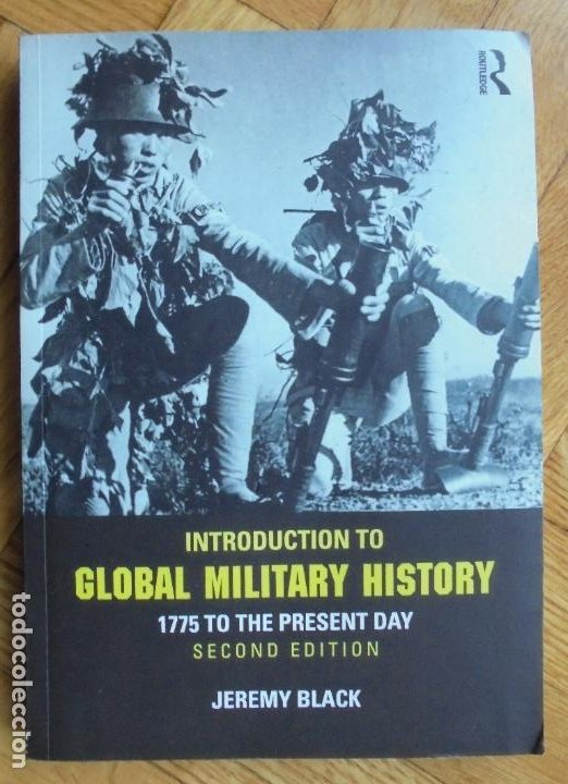 INTRODUCTION TO GLOBAL MILITARY HISTORY: 1775 TO THE PRESENT DAY .-BLACK, JEREMY (Militar - Libros y Literatura Militar)