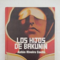 Militaria: LIBRO/LOS HIJOS DE BAKUNIN/ANTON RIVEIRO.. Lote 194695011