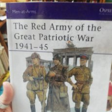 Militaria: THE RED ARMY OF THE GREAT PATRIOTIC WAR 1941-1945. Lote 194707185
