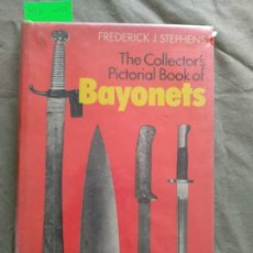 Militaria: THE COLLECTOR'S PICTORIAL BOOK OF BAYONETS. Lote 194758537