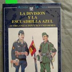Militaria: LA DIVISION Y ESCUADRILLA AZUL. Lote 194759571