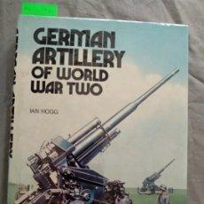 Militaria: GERMAN ARTILLERY OF THE WORLD WAR TWO IAN HOGG. Lote 194763653