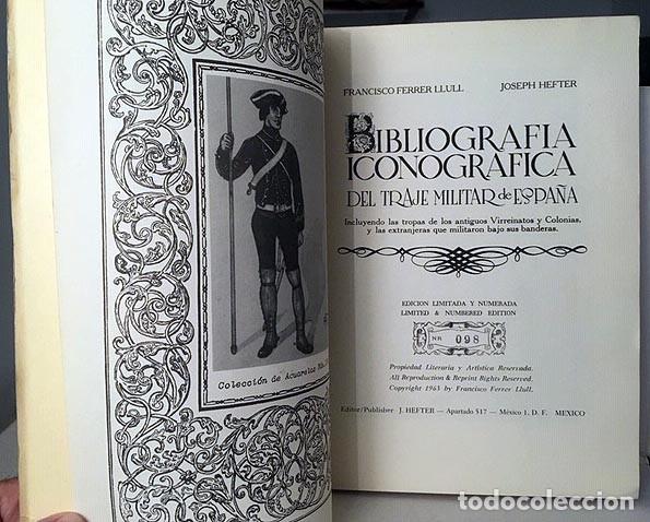 BIBLIOGRAFÍA ICONOGRÁFICA DEL TRAJE MILITAR DE ESPAÑA (+ ANTIGUOS VIRREINATOS Y COLONIAS. TIRAD NUME (Militar - Libros y Literatura Militar)
