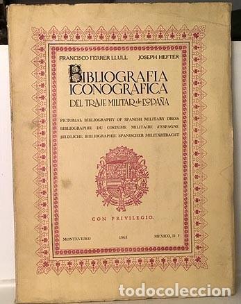 Militaria: Bibliografía iconográfica del traje militar de España (+ antiguos Virreinatos y Colonias. Tirad Nume - Foto 2 - 194787412