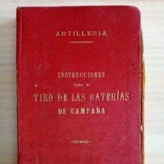 Militaria: ARTILLERIA - INSTRUCCIONES PARA EL TIRO DE LAS BATERIAS DE CAMPAÑA - REGLAMENTO - 1909. Lote 194873748