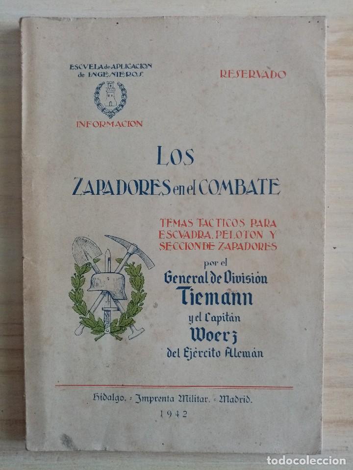 LOS ZAPADORES EN EL COMBATE.TEMÁS TÁCTICOS PARA ESCUADRA,PELOTÓN Y SECCIÓN DE ZAPADORES - 1942 (Militar - Libros y Literatura Militar)