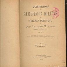 Militaria: COMPENDIO DE GEOGRAFÍA MILITAR DE ESPAÑA Y PORTUGAL. LEANDRO MARISCAL. 7ª EDC. 1907. (ST/A8). Lote 194892891