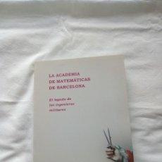 Militaria: LA ACADEMIA DE MATEMÁTICAS DE BARCELONA, EL LEGADO DE LOS INGENIEROS MILITARES . Lote 194943926