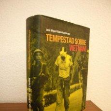 Militaria: TEMPESTAD SOBRE VIETNAM (INÉDITA, 2005) JOSÉ MIGUEL ROMAÑA ARTEAGA. TAPA DURA. PERFECTO.. Lote 194948438