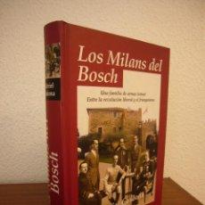 Militaria: GABRIEL CARDONA: LOS MILANS DEL BOSCH (EDHASA, 2005) TAPA DURA. Lote 194948676