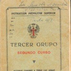 Militaria: INSTRUCCION PREMILITAR SUPERIOR - TERCER GRUPO - MATERIAS COMUNES A TODAS LAS ARMAS. AÑO 1964. Lote 91437013