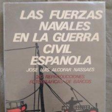 Militaria: LAS FUERZAS NAVALES EN LA GUERRA CIVIL ESPAÑOLA. Lote 194964503