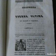 Militaria: HISTORIA DE LA GUERRA ÚLTIMA EN ARAGÓN Y VALENCIA. Lote 194974195