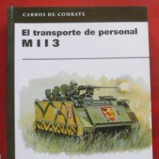 Militaria: EL TRANSPORTE DE PERSONAL M-113. Lote 194980646