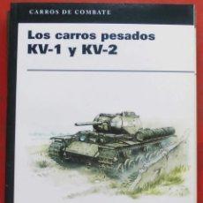 Militaria: LOS CARROS PESADOS KV-1 Y KV-2. Lote 194980910