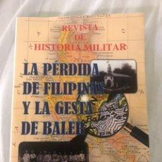 """Militaria: LIBRO """"LA PERDIDA DE FILIPINAS Y LA GESTA DE BALER""""REVISTA DE HISTORIA MILITAR, 120 ANIVERSARIO. Lote 194981712"""
