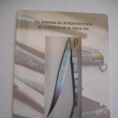 Militaria: LAS NAVAJAS DE ATAQUE DEFENSA DE ALBACETE EN EL SIGLO XIX JOSÉ SÁNCHEZ FERRER. Lote 195049753