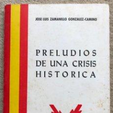 Militaria: PRELUDIOS DE UNA CRISIS HISTÓRICA - J. L. ZAMANILLO GONZÁLEZ-CAMINO - CARLISMO - REQUETÉ - SANTANDER. Lote 195099720