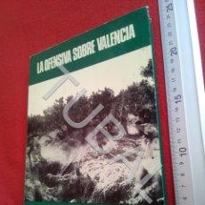 Militaria: TUBAL GUERRA CIVIL LA OFENSIVA SOBRE VALENCIA MARTINEZ BANDE 600 GRS U24. Lote 195106395