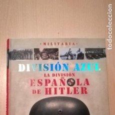 Militaria: LIBRO DIVISION AZUL LA DIVISION ESPAÑOLA DE HITLER. Lote 195117042