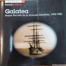 Militaria: GALATEA. BUQUE ESCUELA DE LA ARMADA ESPAÑOLA 1922-1982. CADERNOS FERROL ANALISIS Nº 15. ESPAÑA 2002.. Lote 195147721