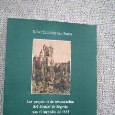 Militaria: LOS PROYECTOS DE RESTAURACIÓN DEL ALCÁZAR DE SEGOVIA TRAS EL INCENDIO DE 1862.. Lote 195160885