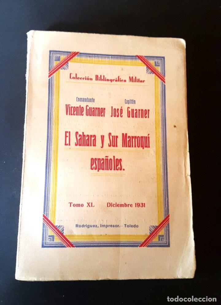 EL SAHARA Y SUR MARROQUI ESPAÑOLES - 1ª EDICIÓN 1931 - VICENTE Y JOSÉ GUARNER (Militar - Libros y Literatura Militar)