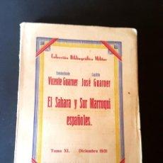 Militaria: EL SAHARA Y SUR MARROQUI ESPAÑOLES - 1ª EDICIÓN 1931 - VICENTE Y JOSÉ GUARNER . Lote 195176813