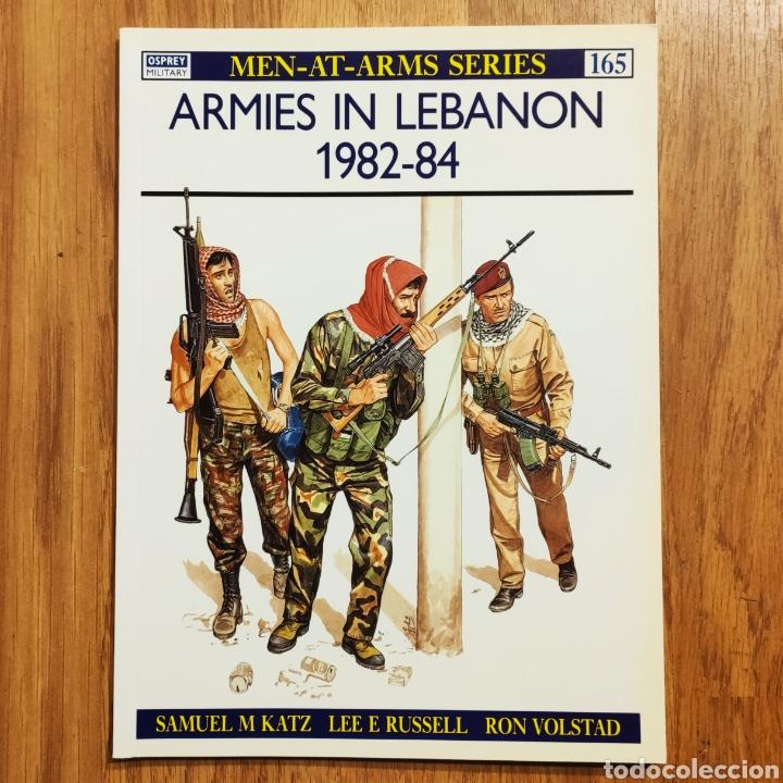 OSPREY - ARMIES IN LEBANON 1982–84 - MEN AT ARMS - GUERRA DEL LIBANO (Militar - Libros y Literatura Militar)