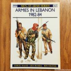 Militaria: OSPREY - ARMIES IN LEBANON 1982–84 - MEN AT ARMS - GUERRA DEL LIBANO. Lote 195188381
