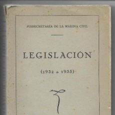 Militaria: SUBSECRETARIA DE LA MARINA CIVIL - LEGISLACION 1932-1935 - MADRID. Lote 195197346