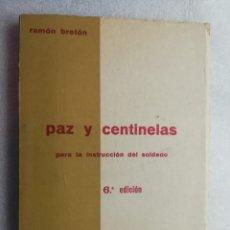 Militaria: PAZ Y CENTINELAS PARA LA INSTRUCCION DEL SOLDADO 6ºEDICION.POR RAMON BRETON,CABALLERO MUTILADO DE GU. Lote 195215066